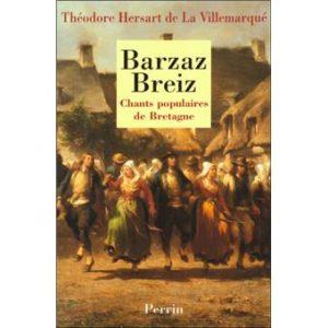 Théodore Hersart de La Villemarqué - Le Barzhaz Breizh